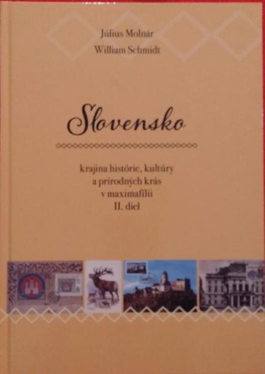 J. Molnár, W. Schmidt - Slovensko – krajina histórie, kultúry a prírodných krás v maximafílii (II.)