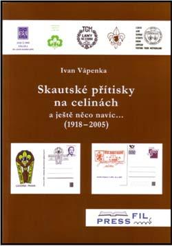 Novinka: Ivan Vápenka: Skautské přítisky na celinách a ještě něco navíc … (1918 – 2005)