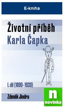 Karel Čapek a nová e-kniha - Životní příběh Karla Čapka od Z. Jindry