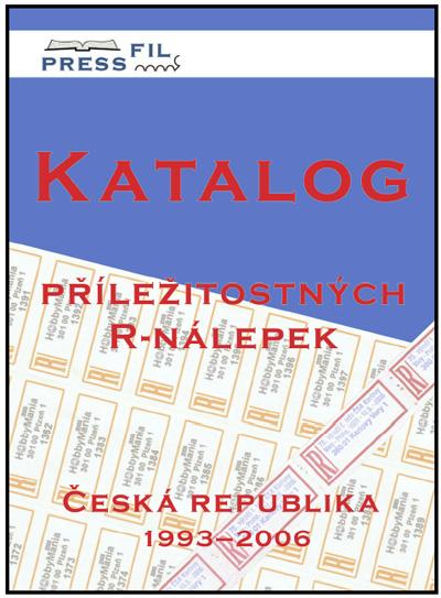 Novinka: Katalog příležitostných R-nálepek Česká republika 1993-2006